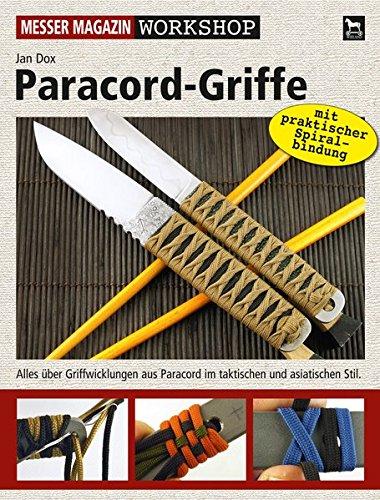 Paracord-Griffe: Alles über Griffwicklungen aus Paracord im tatkischen und asiatischen Stil. (Messer Magazin Workshop)
